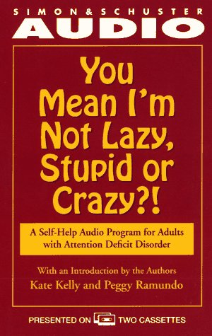 You Mean I'm Not Lazy, Stupid or Crazy?!: A Self-Help Book for Adults with Attention Deficit Disorder por Kate Kelly