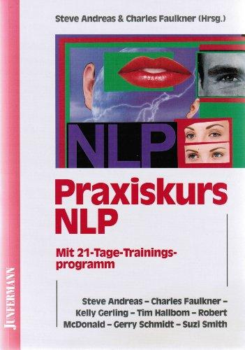 Praxiskurs NLP Mit 21-Tage-Trainingsprogramm Ausgabe 1997