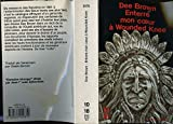 ENTERRE MON COEUR A WOUNDED KNEE. - EDITIONS 10/18 N° 2576 - 01/01/1995