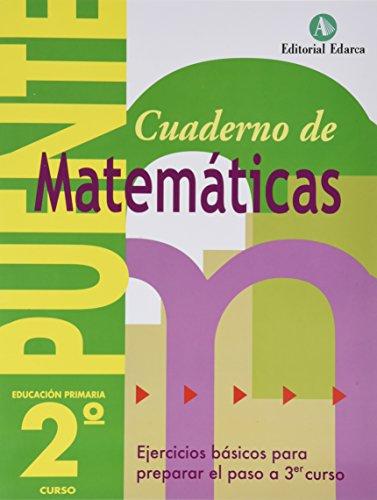 Cuaderno De Matemáticas. Puente 2º Curso Primaria. Ejercicios Básicos Para Preparar El Paso a 3er curso por Vv.Aa.
