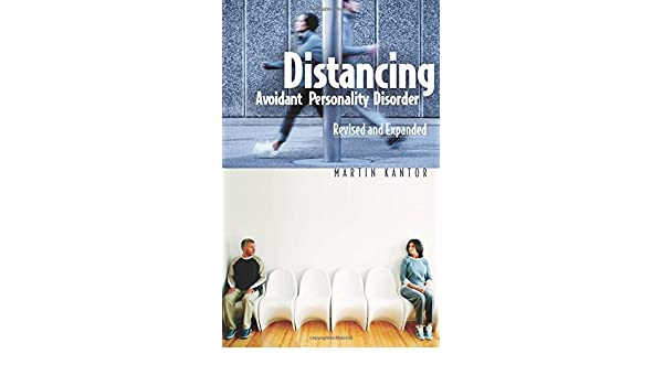 Distancing: Avoidant Personality Disorder, Revised and Expanded