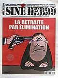 SINE HEBDO [No 85] du 21/04/2010 - LA RETRAITE PAR ELIMINATION PAR SINE - BENOIT...