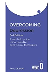 Overcoming Depression: A self- help guide using Cognitive Behavioural Techniques Paperback