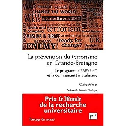 La prévention du terrorisme en Grande-Bretagne. Le programme PREVENT et la communauté musulmane
