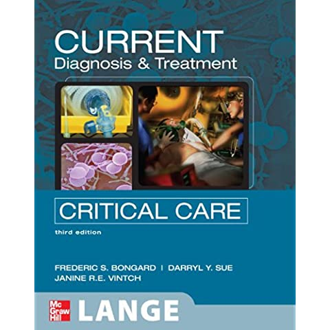 CURRENT Diagnosis and Treatment Critical Care, Third Edition: Third Edition (LANGE CURRENT Series)