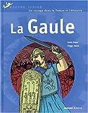 Gaule (La)   Royer, Anne (1964-....). Auteur