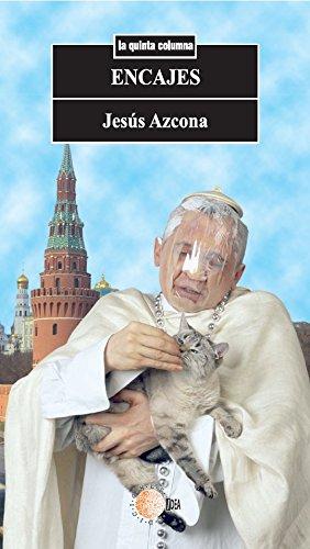 Encajes (La quinta columna) por Jesús Azcona Cubas