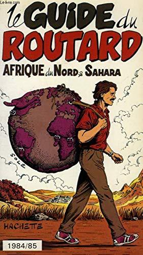 Afrique du Nord et Sahara (Le Guide du routard)