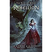 Rebellion: A Kurtherian Gambit Series (The Rise of Magic Book 3) (English Edition)