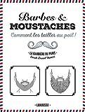Barbes et moustaches: Comment les tailler au poil !