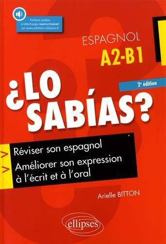 Descargar Libro ¿Lo sabias? Réviser son espagnol, améliorer son expression à l'écrit et à l'oral. 2e édition (avec fichiers audio) de Bitton Arielle