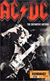 AC/DC: The Definitive History: The Definitive History - The 'Kerrang!' Files