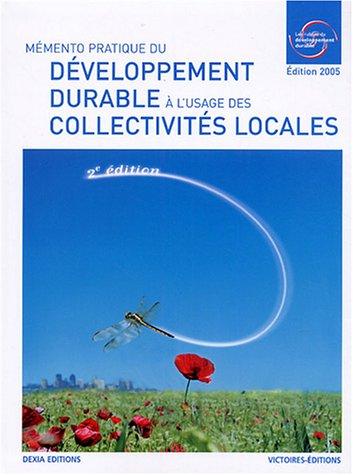 Mémento pratique du développement durable à l'usage des collectivités locales par Anne-Marie Sacquet, Bernard Deljarrie, Collectif