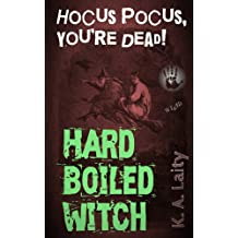 Hard-Boiled Witch: Hocus Pocus, You're Dead