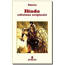 Iliade - edizione originale (Emozioni senza tempo)