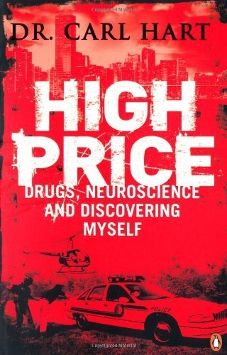 high-price-drugs-neuroscience-and-discovering-myself-by-hart-carl-2013-paperback
