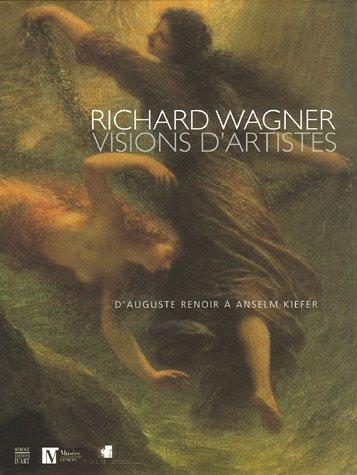 Richard Wagner, visions d'artistes :...