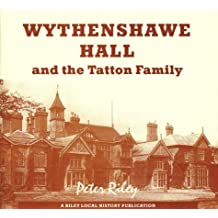 Wythenshawe Hall and the Tatton Family