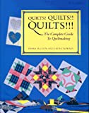 Quilts! Quilts!! Quilts!!!: The Complete Guide to ..