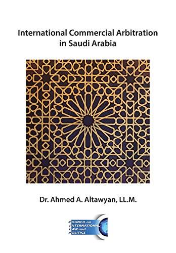 International Commercial Arbitration in Saudi Arabia por Dr. Ahmed A. Altawyan LL.M.