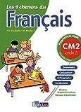 Les 4 chemins du français CM2 * Programmes 2008 * Manuel de l'élève