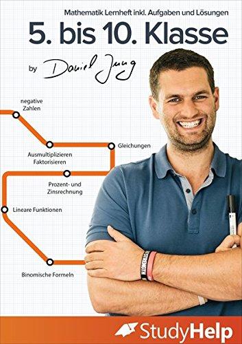 Mathematik Lernheft 5. bis 10. Klasse: StudyHelp und Daniel Jung