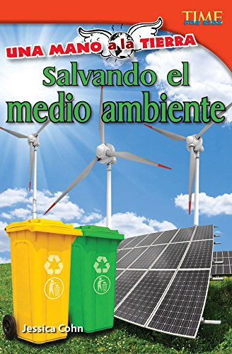 Una mano a la Tierra: Salvando el medio ambiente  (Hand to Earth: Saving the Environment) (TIME FOR KIDS® Nonfiction Readers)