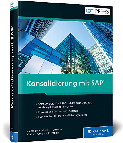 Konsolidierung mit SAP: Erfolgreiche Konzernabschlüsse mit SEM-BCS, EC-CS, BPC, SAP S/4HANA for Group Reporting (SAP PRESS) (Rechnungslegung Sap)
