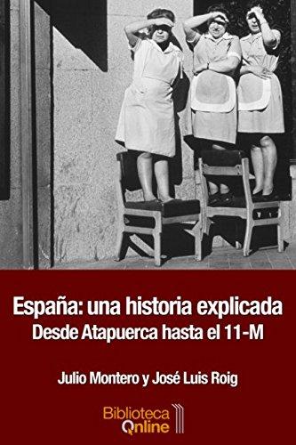 Descargar Libro España una historia explicada: Desde Atapuerca hasta el 11-M de Julio Montero Díaz