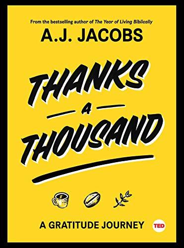 Thanks a Thousand: A Gratitude Journey (Ted Books) por A. J. Jacobs