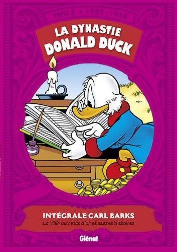 La Dynastie Donald Duck - Tome 08: 1957/1958 - La ville aux toits d'or et autres histoires