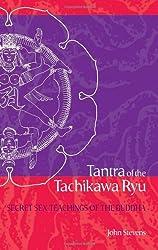 Tantra of the Tachikawa Ryu: Secret Sex Teachings of the Buddha by John Stevens (2010-10-19)