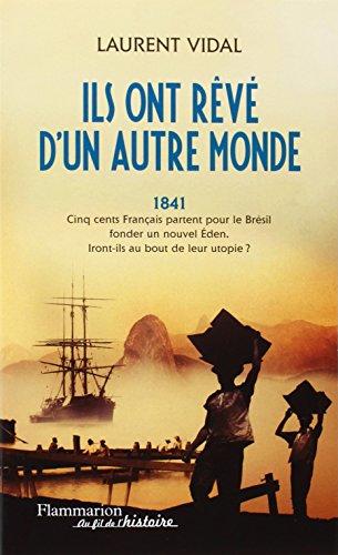 Ils ont rêvé d'un autre monde par Laurent Vidal