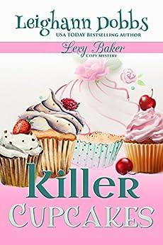Killer Cupcakes (Lexy Baker Cozy Mystery Series Book 1) (English Edition) von [Dobbs, Leighann]