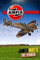 James May's Toy Stories: Airfix Handbook