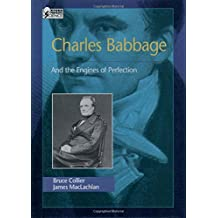 Charles Babbage: And the Engines of Perfection (Oxford Portraits in Science (Hardcover))