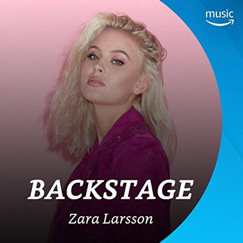 Backstage mit Zara Larsson