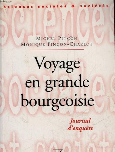 Voyage en grande bourgeoisie : Journal d'une enquête