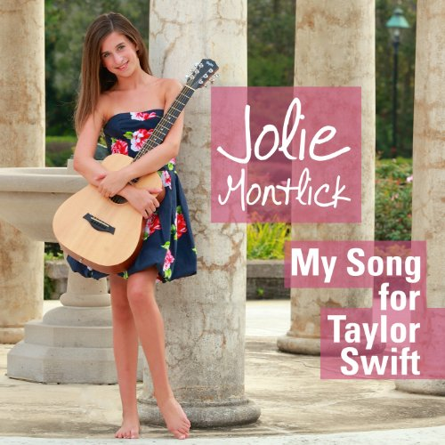 my song for taylor swift by jolie montlick on amazon music
