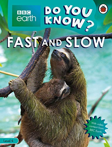 Do You Know? Level 4 - BBC Earth Fast and Slow (BBC Earth Do You Know? Level 4)