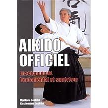 Aikido Officiel - Enseignement fondamental et supérieur de Ueshiba Moriteru (26 septembre 2014) Relié