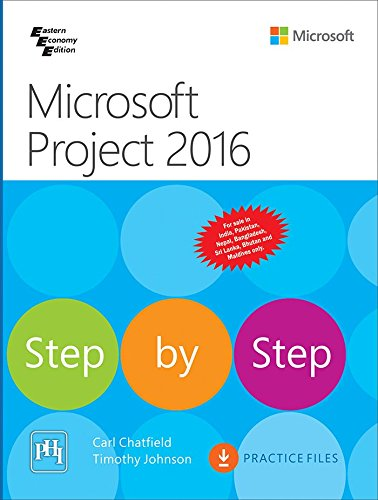 Microsoft Project 2016 Step By Step [Paperback] [Jan 01, 2016] CHATFIELD/JOHNSON
