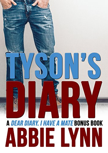 Tyson's Diary: A Dear Diary, I Have A Mate Bonus Chapter (English Edition)