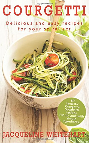 Courgetti: Recipes for your spiralizer