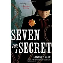 Seven for a Secret by Lyndsay Faye (2013-09-17)