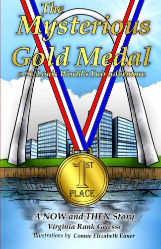 The Mysterious Gold Medal: A St. Louis World's Fair Adventure Gold Eimer