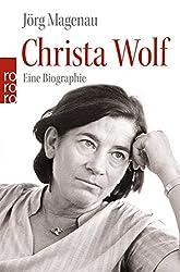 Christa Wolf: Eine Biographie
