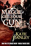 Maggie Get Your Gun (Maggie MacKay Magical Tracker Book 2) (English Edition)