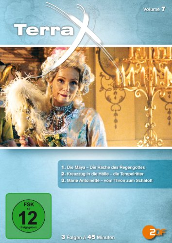 Terra X - Volume 7: Die Maya / Die Tempelritter / Marie Antoinette