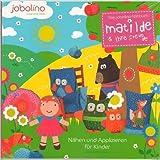 Matilde & ihre Freunde: Nähen und Applizieren für Kinder